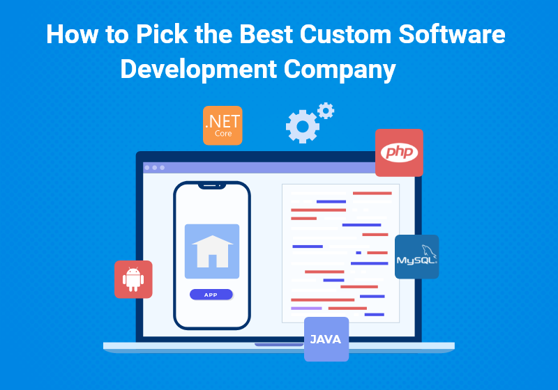 How to Pick the Best Custom Software Development Company