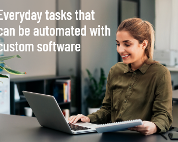 Everyday Tasks that Can Be Automated with Custom Software